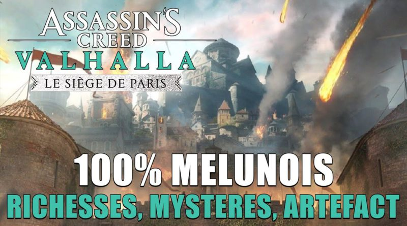 Assassin's Creed Valhalla : guide du 100% du territoire / région de Melunois : richesses, mystères, artefacts : emplacements et solution